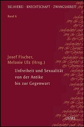 9783487139166: Unfreiheit und Sexualit�t von der Antike bis zur Gegenwart