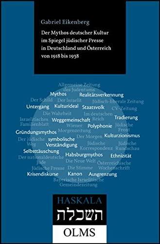 Der Mythos deutscher Kultur im Spiegel jüdischer Presse in Deutschland und Österreich von...