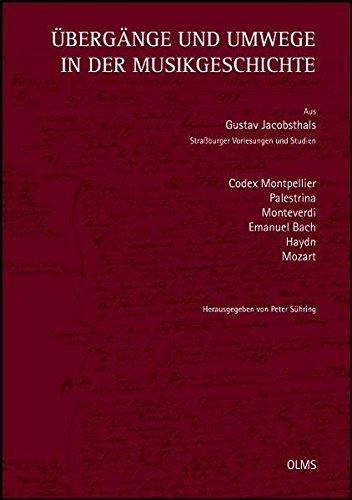 9783487142159: Übergänge und Umwege in der Musikgeschichte: Aus Straßburger Vorlesungen und Studien. Herausgegeben von Peter Sühring.