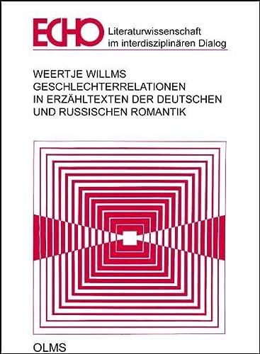 Geschlechterrelationen in Erzähltexten der deutschen und russischen Romantik: Weertje Willms