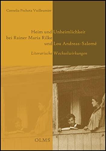 Heim und Unheimlichkeit bei Rainer Maria Rilke und Lou Andreas-Salomé: Literarische ...