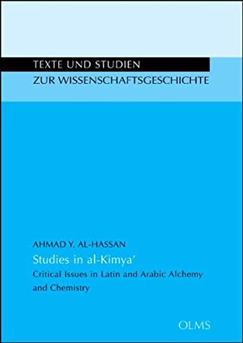 9783487142739: Studies in al-Kimya': Critical Issues in Latin and Arabic Alchemy and Chemistry.