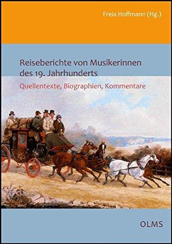 Reiseberichte von Musikerinnen des 19. Jahrhunderts. Quellentexte, Biographien und Kommentare. Herausgegeben von Freia Hoffmann. - Hoffmann, Freia (Hg.)