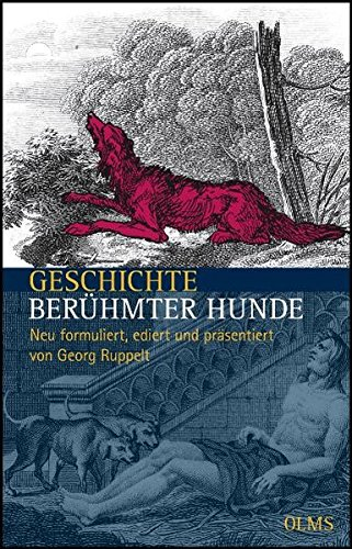 Geschichte berühmter Hunde, nach A. F. J. Fréville. Neu formuliert, ediert und präsentiert von Georg Ruppelt. - Fréville, Anne François Joachim