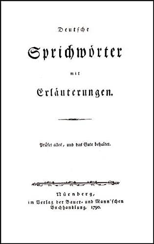 Deutsche Sprichwörter mit Erläuterungen: Johann Christian Siebenkees