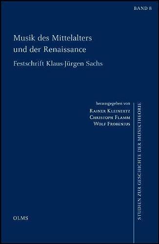 9783487145334: Musik des Mittelalters und der Renaissance: Festschrift Klaus-Jürgen Sachs zum 80. Geburtstag.
