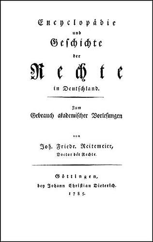 Encyclopädie und Geschichte der Rechte in Deutschland: Johann Friedrich Reitemeier