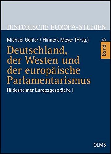 Deutschland, der Westen und der europäische Parlamentarismus: Hinnerk Meyer