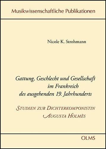 Gattung, Geschlecht und Gesellschaft im Frankreich des ausgehenden 19. Jahrhunderts - Studien zur ...