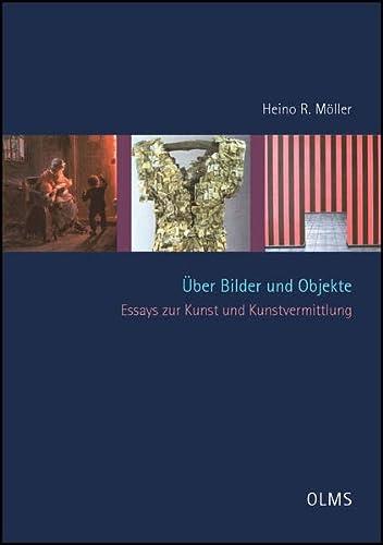 9783487147642: Über Bilder und Objekte. Essays zur Kunst und Kunstvermittlung