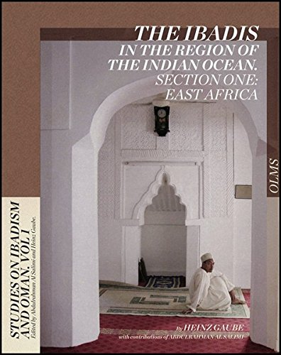 The Ibadis in the Region of the Indian Ocean: Section One: East Africa (Studies on Ibadism and Oman...