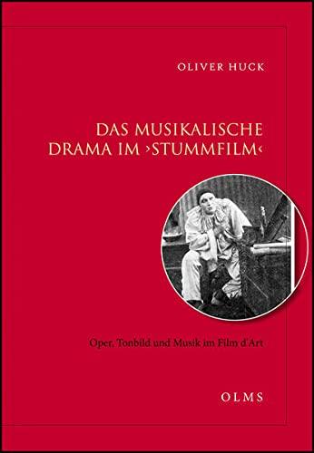 Das musikalische Drama im 'Stummfilm' - Oper, Tonbild und Musik im Film d'Art: ...