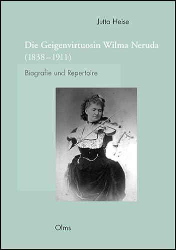 9783487148717: Die Geigenvirtuosin Wilma Neruda (1838-1911): Biografie und Repertoire. Mit einem Anhang: Edition des Reisetagebuches der Tournee nach Südafrika (1895).