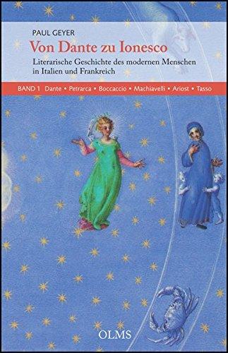 9783487149103: Von Dante zu Ionesco - Literarische Geschichte des modernen Menschen in Italien und Frankreich: Band 1: Dante, Petrarca, Boccaccio, Machiavelli, Ariost, Tasso
