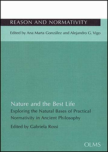 Nature & the Best Life (Reason Normativity Series): Gabriela Rossi