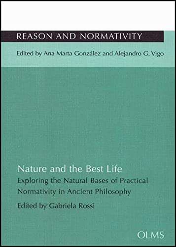Nature and the Best Life: Exploring the Natural Bases of Practical Normativity in Ancient ...