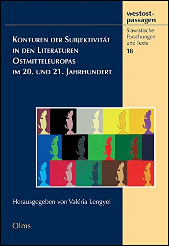 Konturen der Subjektivität in den Literaturen Ostmitteleuropas im 20. und 21. Jahrhundert (...
