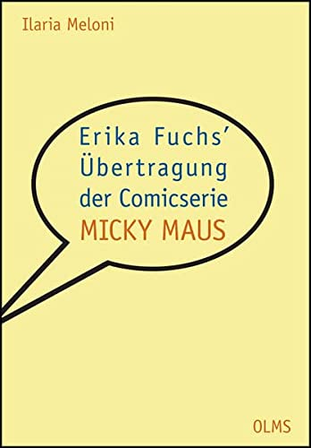 "Erika Fuchs' Übertragung der Comicserie ""Micky Maus"": Ilaria Meloni"
