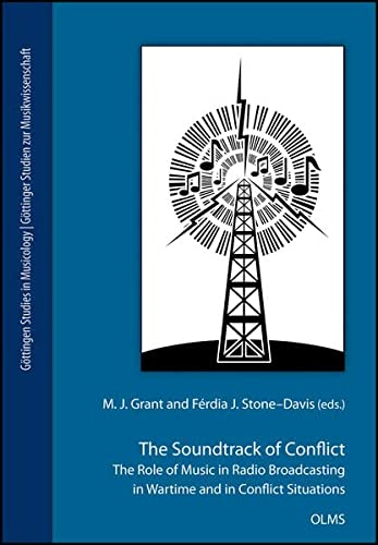 The Soundtrack of Conflict: The Role of Music in Radio Broadcasting in Wartime and in Conflict ...