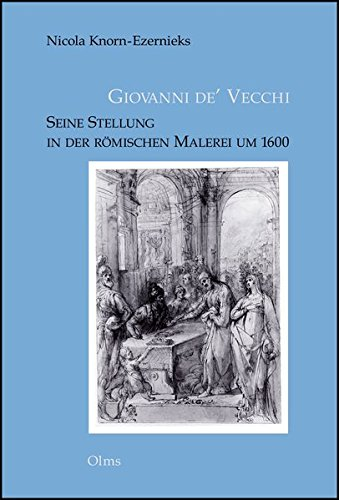 Giovanni de' Vecchi - Seine Stellung in der römischen Malerei um 1600: Nicola ...