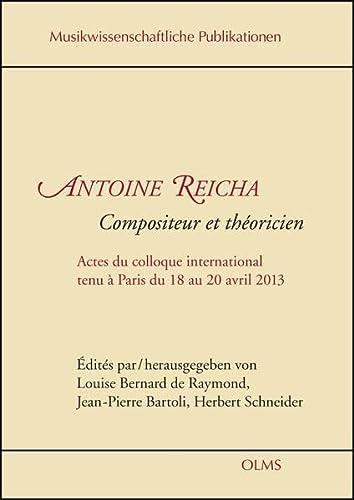 9783487150963: Antoine Reicha : compostieur et théoricien : actes du colloque international tenu a Paris au 20 avril 2013