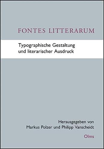 Fontes Litterarum - Typographische Gestaltung und literarischer Ausdruck: Philipp Vanscheidt