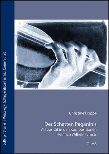 Der Schatten Paganinis. Virtuosität in den Kompositionen Heinrich Wilhelm Ernsts (1814-1865): ...