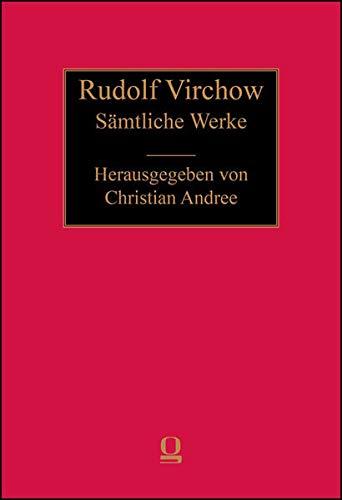 Sämtliche Werke: Rudolf Virchow