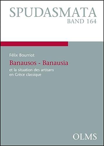 9783487152219: Banausos - Banausia et la situation des artisans.... Félix Bourriot - 9783487152219 - Livre