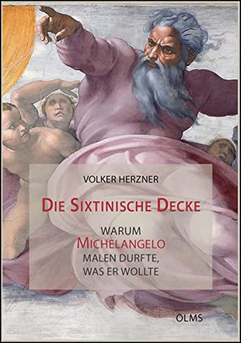 9783487152295: Die Sixtinische Decke - warum Michelangelo malen durfte, was er wollte