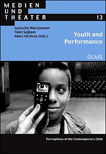 Youth and Performance: Perceptions of the Contemporary Child: Wartemann, Geesche, Saglam, T�lin, ...
