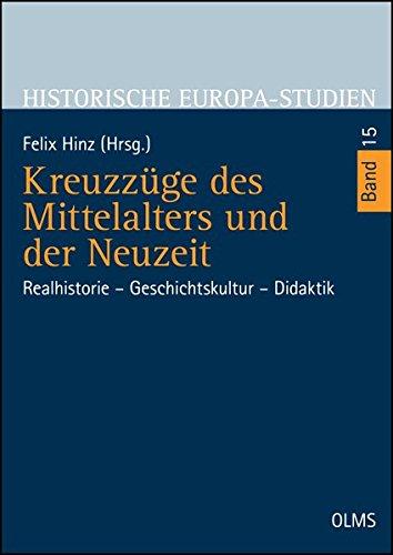 9783487152677: Kreuzzüge des Mittelalters und der Neuzeit: Realhistorie - Geschichtskultur - Didaktik.