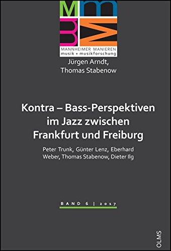 Kontra - Bass-Perspektiven im Jazz zwischen Frankfurt und Freiburg: Peter Trunk, Günter Lenz, ...