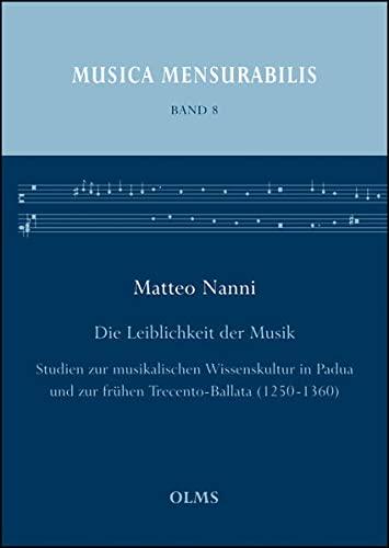 Die Leiblichkeit der Musik: Studien zur musikalischen Wissenskultur in Padua und zur frühen ...
