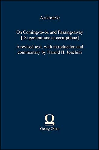 9783487302911: On Coming-to-be and Passing-away [De generatione et corruptione]: A revised text, with introduction and commentary by Harold H. Joachim