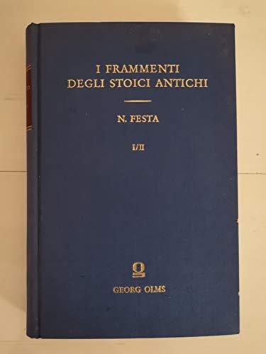 I Frammenti degli stoici antichi: Ordinati tradotti