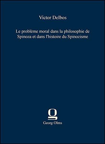 9783487303376: Le problème moral dans la philosophie de Spinoza et dans l'histoire du Spinozisme