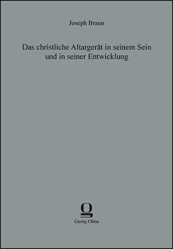 Das christliche Altargerät in seinem Sein und: Joseph Braun