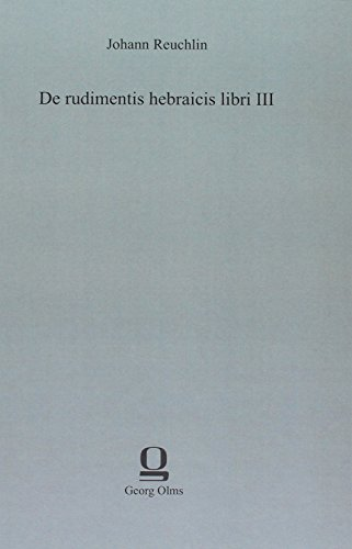 De rudimentis hebraicis libri III: Johann Reuchlin