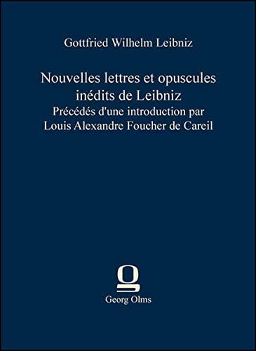 9783487304748: Nouvelles lettres et opuscules inédits de Leibniz: Précédés d'une introduction par Louis Alexandre Foucher de Careil