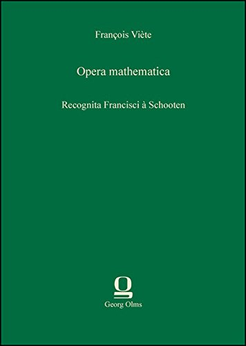9783487305240: Opera mathematica: Recognita Francisci � Schooten