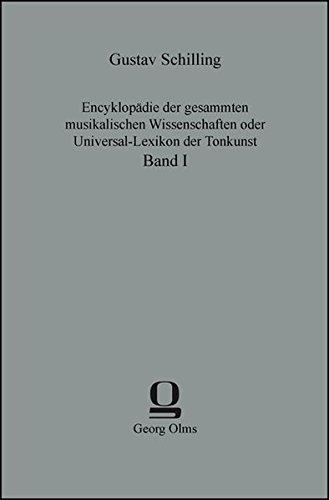Encyklopädie der gesammten musikalischen Wissenschaften oder Universal-Lexikon: Schilling, Gustav (Herausgeber):