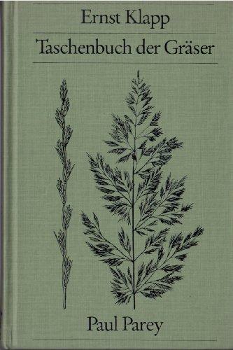 9783489608103: Taschenbuch der Gr�ser. Erkennung und Bestimmung, Standort und Vergesellschaftung, Bewertung und Verwendung