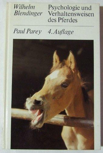 9783489611325: Psychologie und Verhaltensweisen des Pferdes: Mit Vergleichen aus d. Psychologie anderer Tiere u.d. Menschen (German Edition)