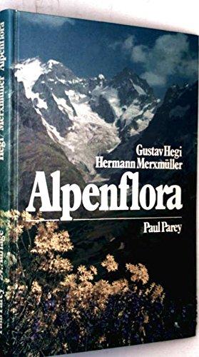 Alpenflora : d. wichtigeren Alpenpflanzen Bayerns Österreichs: Gustav Hegi