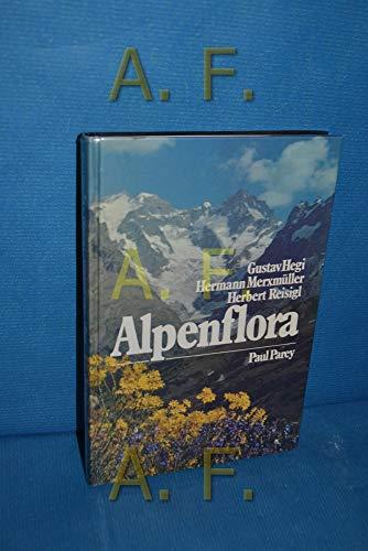 Alpenflora: Die wichtigeren Alpenpflanzen Bayerns, Österreichs und: Gustav Hegi