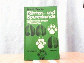 9783490031129: Fährten- und Spurenkunde. Ein Hilfsbuch für den Jäger und für den Naturfreund über Fährten, Spuren, Geläufe und andere Wildzeichen