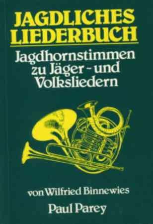9783490039118: Jagdliches Liederbuch. Jagdhornstimmen zu Jäger- und Volksliedern
