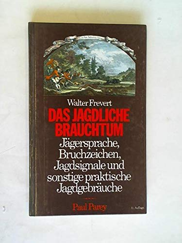 9783490049124: Das jagdliche Brauchtum. J�gersprache, Bruchzeichen, Jagdsignale und sonstige Jagdgebr�uche