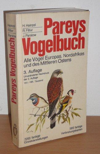 Pareys Vogelbuch. Alle Vögel Europas, Nordafrikas und des Mittleren Ostens.: Heinzel, Hermann ...